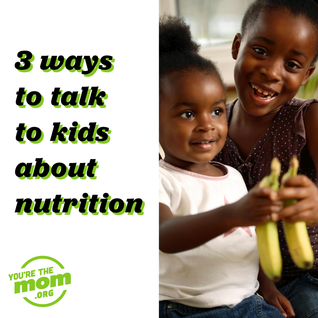 "Text on the image says ""3 ways to talk to kids about nutrtion."" The image will link you to the blog post ""Kid Nutrition 101: Why and How you Should Teach your Kids About Food."""