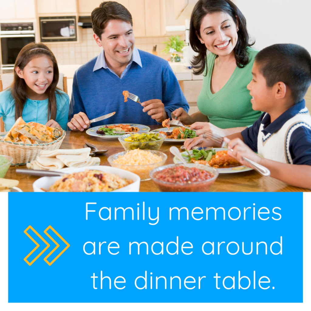 """Text on the image says """"Famiy memories are made around the dinner table."""" The image will link you to the blog post """"everything you need to know about family meals."""""""