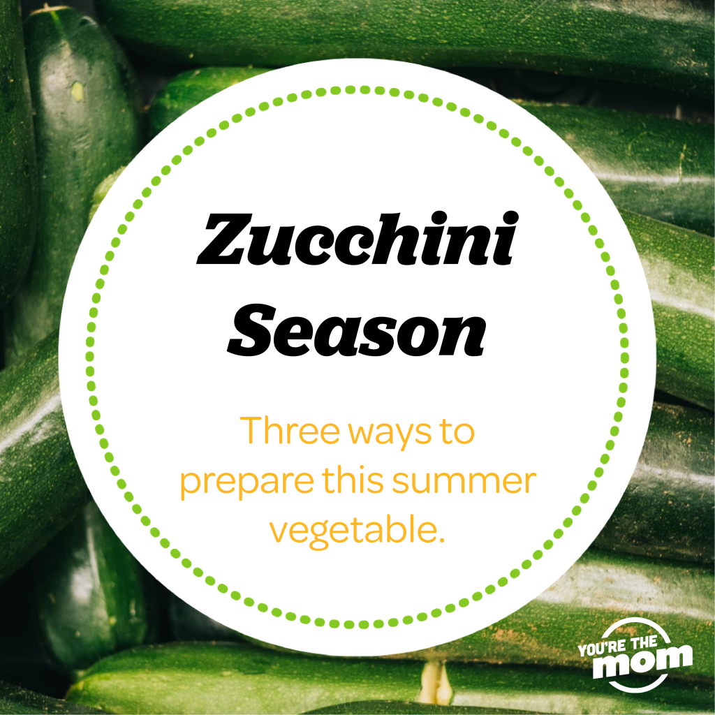 "Text on the image says ""Zucchini Season. Three ways to prepare this summer vegetable."" The image will liink you to our zucchini receipes."
